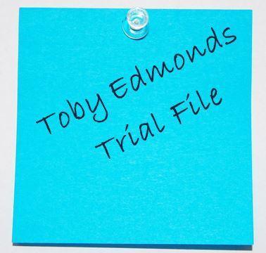 Toby Edmonds Trial File…